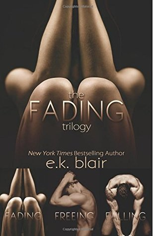 The Fading Trilogy: Fading, Freeing, Falling: Includes 2 BONUS short stories: Hoping and Finding Forever (Fading, #1-3) E.K. Blair