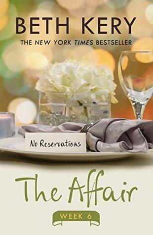 The Affair: Week Six Beth Kery