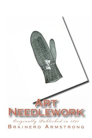 Art Needlework (annoted with study guide)  by  Brainerd Armstrong
