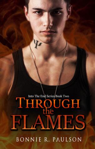 Through the Flames (Into the End, #2)  by  Bonnie R. Paulson