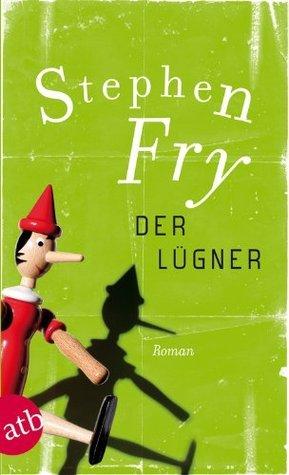 Der Lügner: Roman Stephen Fry