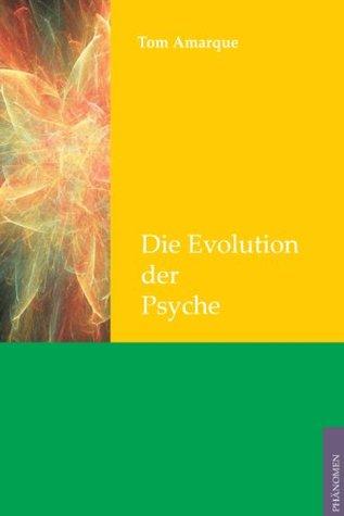 Die Evolution der Psyche  by  Tom Amarque