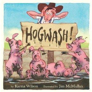 Hogwash  by  Karma Wilson