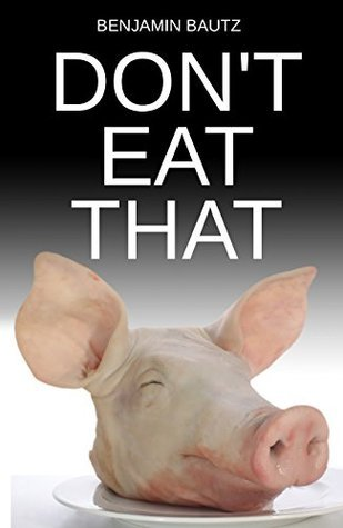 Dont Eat That and Other Stories Benjamin Bautz