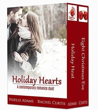 Holiday Hearts: A Contemporary Romance Duet Noelle  Adams