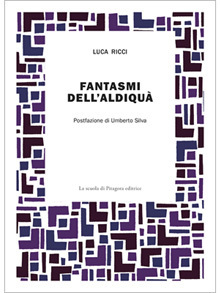 Fantasmi dellaldiquà Luca Ricci