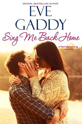 Sing Me Back Home (Montana Born Homecoming Book 1) Eve Gaddy