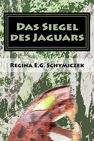 Das Siegel des Jaguars  by  Regina Schymiczek