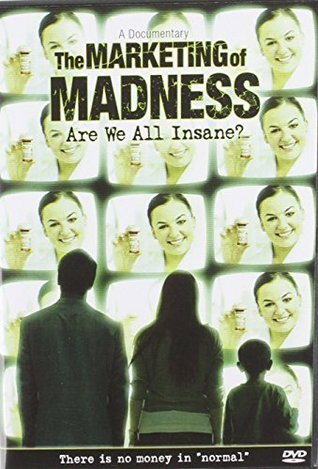 The Marketing of Madness: Are We All Insane? A Documentary  by  Citizens Commission on Human Rights