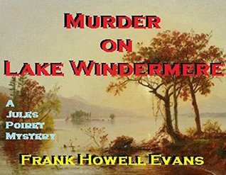 Murder on Lake Windermere (A Jules Poiret Mystery Book 21)  by  Frank Howell Evans