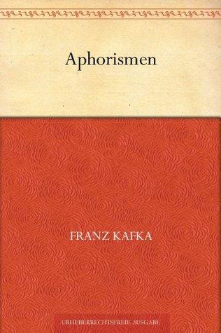 Aphorismen  by  Franz Kafka