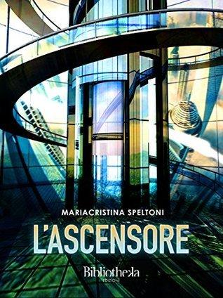 LAscensore Mariacristina Speltoni