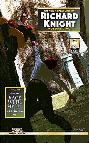 Race With Hell! (The New Adventures of Richard Knight Book 1) I.A. Watson