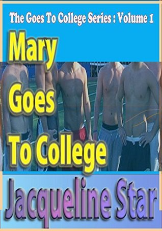 Mary Goes to College  by  Jacqueline Star