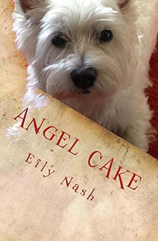 Angel Cake: From the Paws of Angel Nash! (Telling Tails Book 3)  by  Angel Nash