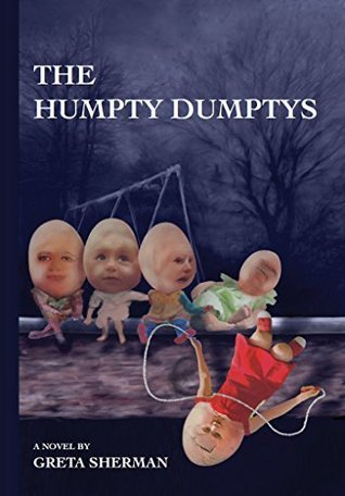 The Humpty Dumptys (Egg Book 1) Greta Sherman