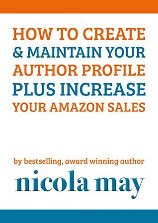 How to Create & Maintain your Author Profile plus Increase your Amazon Sales Nicola May