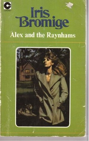 Alex and the Raynhams (Coronet Books)  by  Iris Bromige