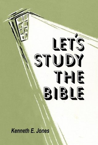 Lets Study the Bible Kenneth E. Jones