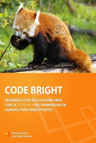 Laravel: Code Bright Dayle Rees