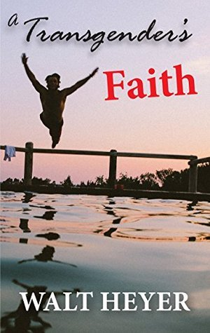 A Transgenders Faith Walt Heyer