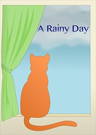 Rainy Day: Beautifully Illustrated Childrens Bedtime Story Book (Funny Bedtime Story, Children Books Collection)  by  Melinda Smart