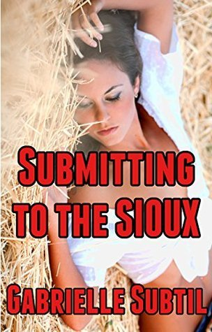 Submitting to the Sioux Gabrielle Subtil