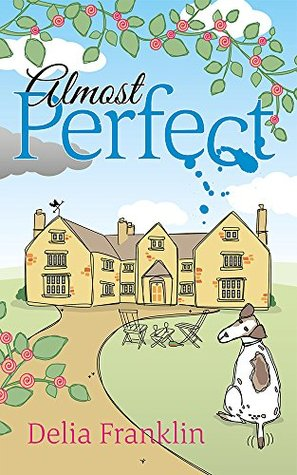 Almost Perfect: Life, Love, Loyalty  by  Delia Franklin