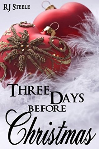 Three Days Before Christmas  by  RJ Steele