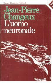 Luomo neuronale Jean-Pierre Changeux