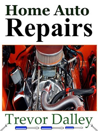 Home Auto Repair  by  Trevor Dalley