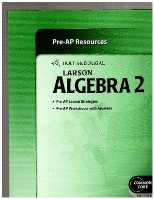 Larson Algebra 2 Pre-AP Resources Common Core Edition Larson