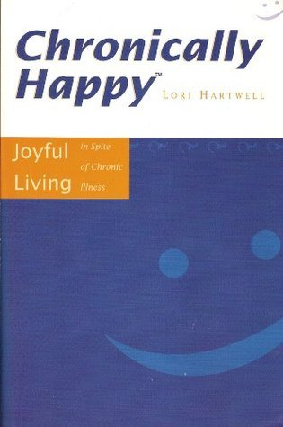 Chronicall Happy  by  Lori Hartwell