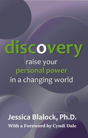 Discovery: Raise Your Personal Power in a Changing World Jessica Blalock