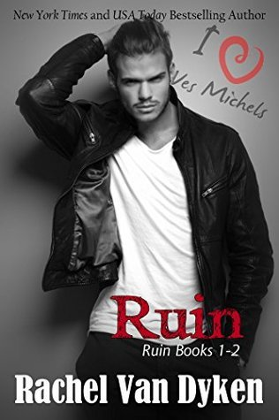Ruin Series Boxed Set (Ruin, #1-2.5)  by  Rachel Van Dyken