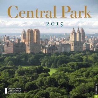 Central Park 2015 Wall Calendar  by  Central Park Conservancy