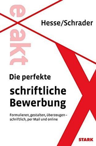 Die perfekte schriftliche Bewerbung Jürgen Hesse