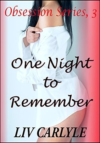 One Night to Remember (Obsession Book 3) Liv Carlyle