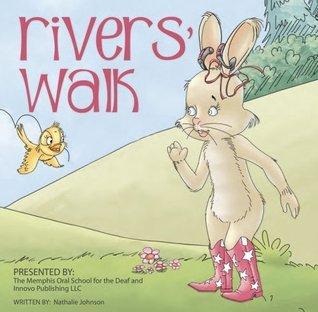Rivers Walk  by  Nathalie Johnson