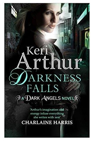 Darkness Falls: The Dark Angel Series: Book Seven  by  Keri Arthur