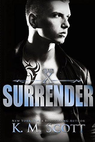 Surrender (Club X Book 2)  by  K.M. Scott