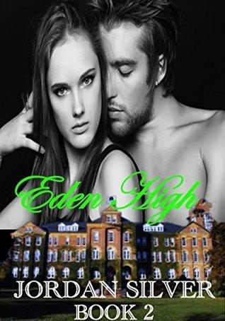 Eden High, Book 2 (Eden High #2)  by  Jordan Silver