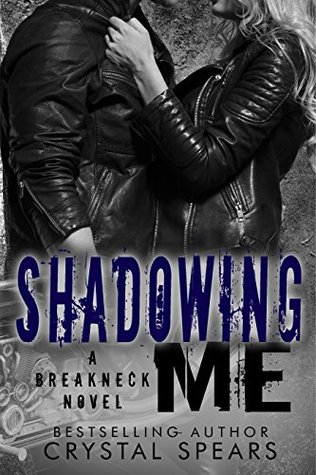 Shadowing Me (Breakneck, #3)  by  Crystal Spears