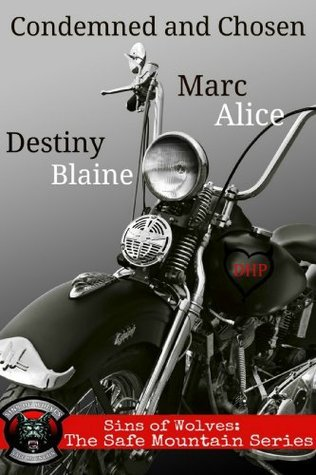 Condemned and Chosen (Safe Mountain #1) Destiny Blaine