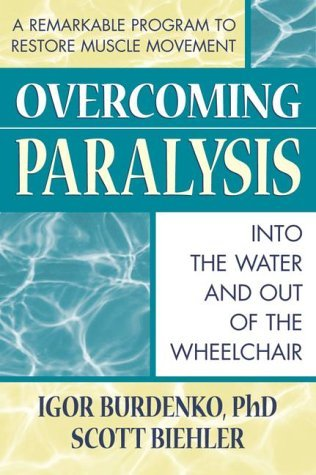 Overcoming Paralysis: Out of the Wheelchair and into the Water  by  Biehler