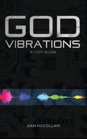 God Vibrations Study Guide: A Kingdom Perspective on the Power of Sound Dan McCollam