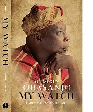 My Watch Volume 1: Early Life and Military Olusegun Obasanjo