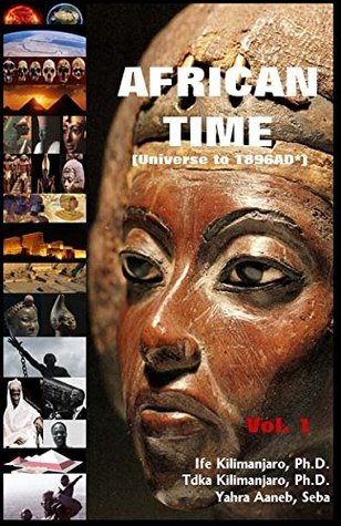 African Time (Universe to 1896ad*) UKMT Historical Research Collective