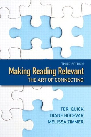 Making Reading Relevant: The Art of Connecting (3rd Edition) Teri Quick