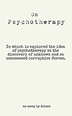 On Psychotherapy  by  D. Hues